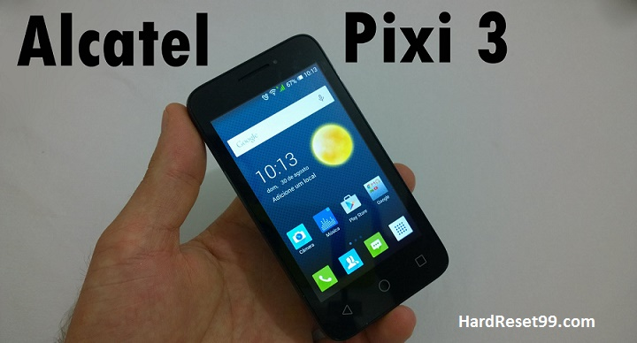 Alcatel One Touch Pixi 3 4013E Hard reset, Factory Reset and Password Recovery