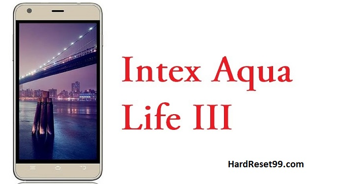 Intex aqua Life II Hard reset, Factory Reset and Password Recovery