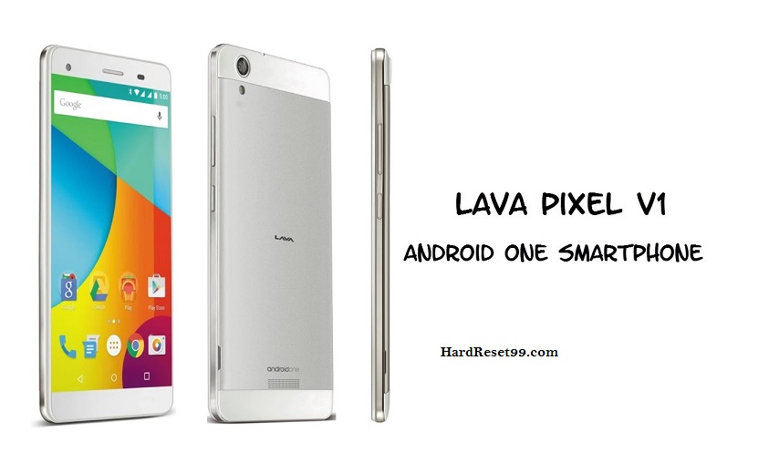 Lava Pixel V1 Hard reset, Factory Reset and Password Recovery
