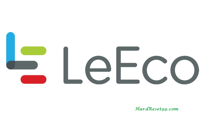 LeEco android Mobile List - Hard reset, Factory Reset & Password Recovery