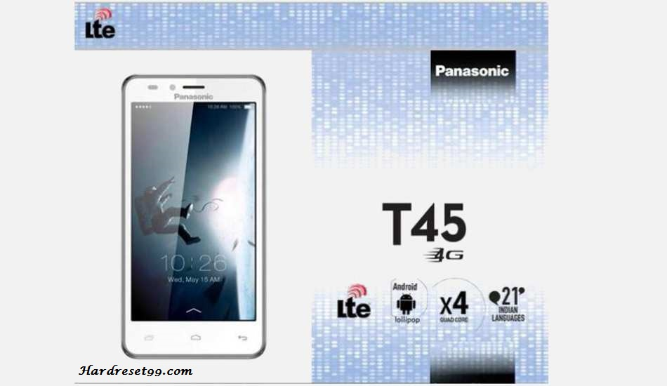 Panasonic T45 4G Hard reset, Factory Reset and Password Recovery
