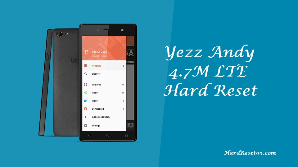 Yezz Andy 4.7M LTE Hard reset, Factory Reset and Password Recovery