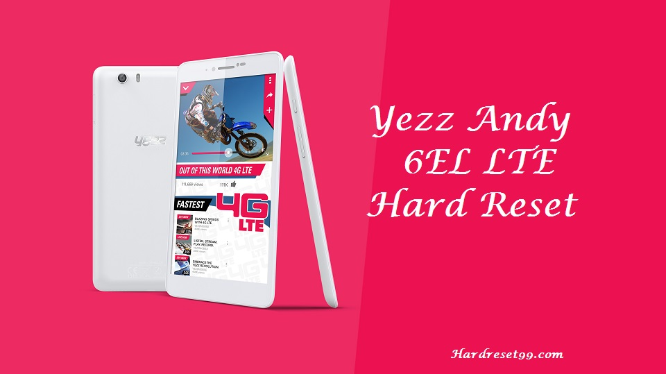 Yezz Andy 6EL LTE Hard reset, Factory Reset and Password Recovery