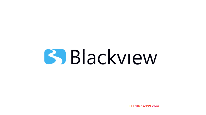 Blackview android Mobile List - Hard reset, Factory Reset & Password Recovery