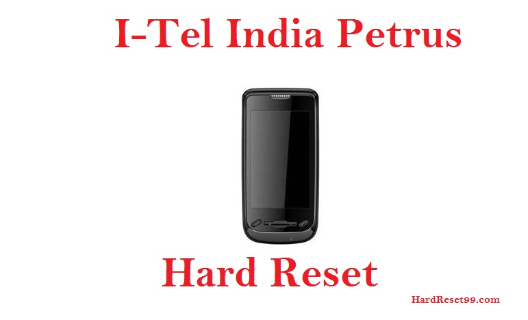 I-Tel India Petrus Hard reset, Factory Reset and Password Recovery