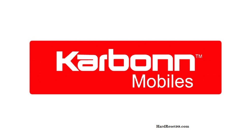 Karbonn Mobiles List - Hard reset, Factory Reset & Password Recovery