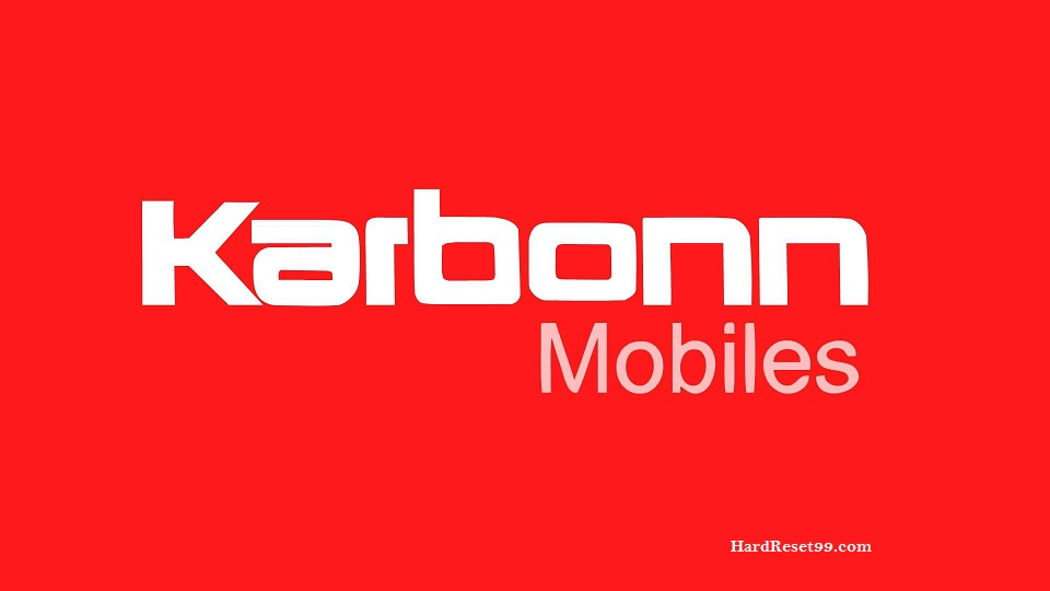 Karbonn List - Hard reset, Factory Reset & Password Recovery