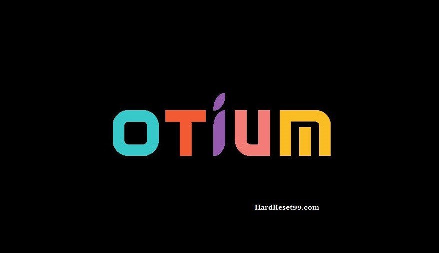 Otium List - Hard reset, Factory Reset & Password Recovery