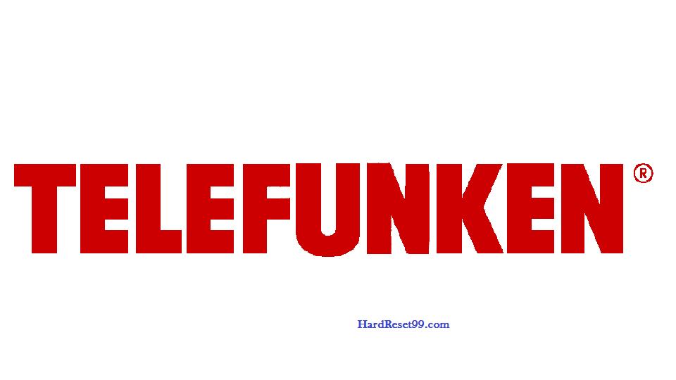 Telefunken List - Hard reset, Factory Reset & Password Recovery