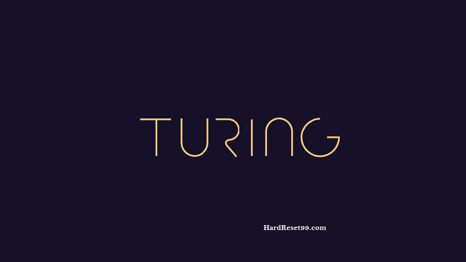 Turing List - Hard reset, Factory Reset & Password Recovery