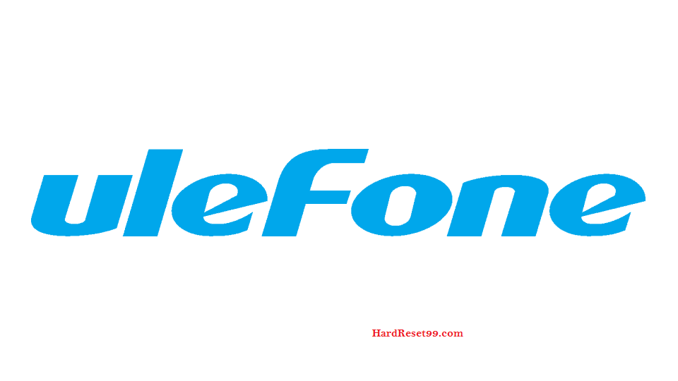 Ulefone List - Hard reset, Factory Reset & Password Recovery