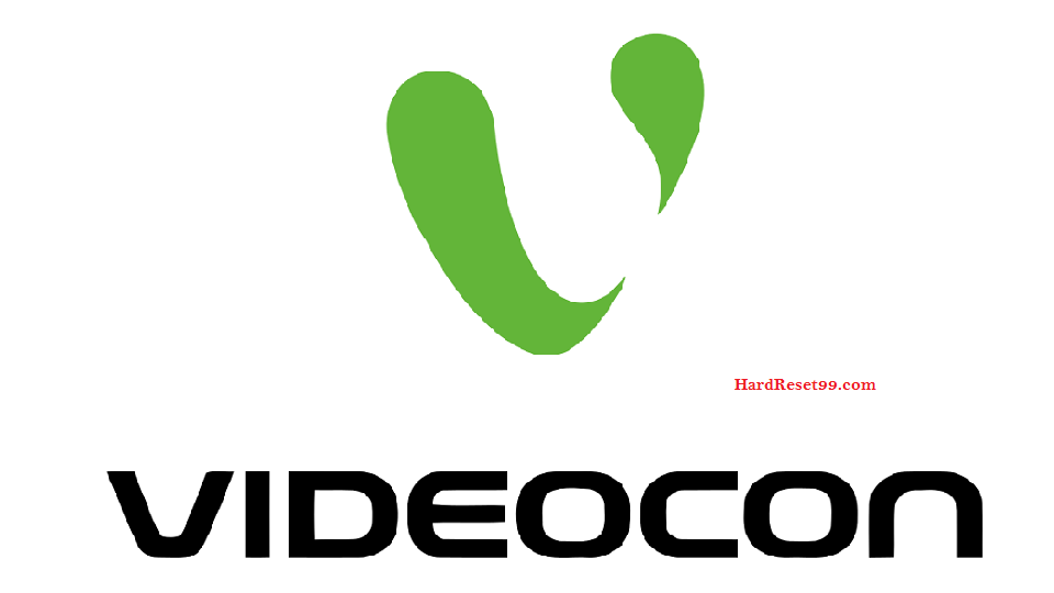Videocon List - Hard reset, Factory Reset & Password Recovery
