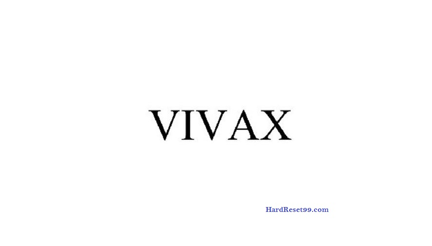 Vivax List - Hard reset, Factory Reset & Password Recovery