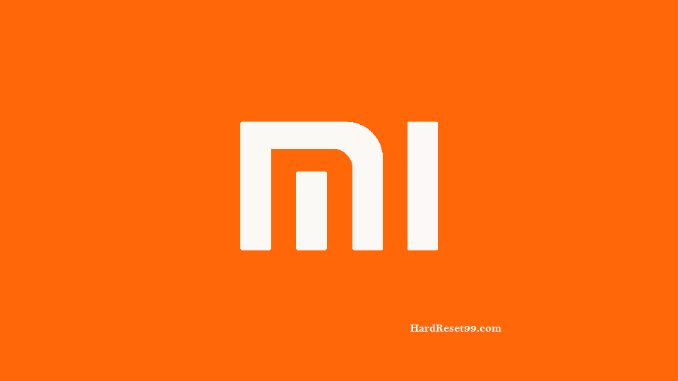Xiaomi List - Hard reset, Factory Reset & Password Recovery